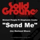 Distant People, Stephanie Cooke - Send Me (Reelsoul DJ Mix)