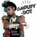 Amplify Dot - I'm Good (feat. Busta Rhymes - Hucci Remix)
