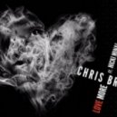Chris Brown  - Love More (feat. Nicki Minaj) (Dirty)