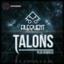 Frequent - Talons (I Am Robot Remix)