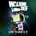 Walking Def - Love to Give (Sub Antix Remix)