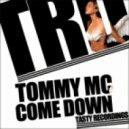 Tommy Mc - Come Down (Original Mix)