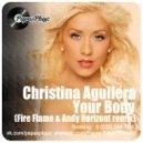 Christina Aguilera - Your Body (Fire Flame & Andy Horizont Organic Remix)