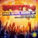Sporty-O - Bass Down, Hands Up (BreaksMafia Breaks Remix)