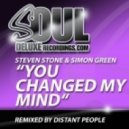 Steven Stone, Simon Green - You Changed My Mind (Distant People Remix)