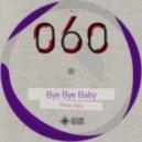 Phos Toni - Bye Bye Baby (Wolfgang Lohr Remix)