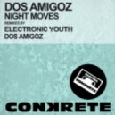Dos Amigoz - Night Moves (Electronic Youth's Vocal Mix)