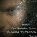 Butch  - Om Namaha Shiva (CLAUDIU PATRASCU Remix)