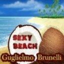 Guglielmo Brunelli - Sexy Beach (Original Mix)