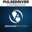 Pulsedriver - Cambodia (De Donatis Remix)