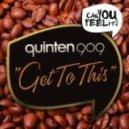 Quinten 909 - Get To This (Original Mix)