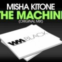 Misha Kitone - The Mashine (Original Mix)