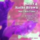Kathy Brown, Criminal Vibes, Namy - Not This Time (Criminal Vibes Remix)