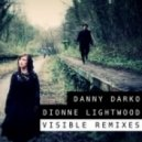 Danny Darko, Dionne Lightwood - Visible (Joshua C. James Deep Remix)