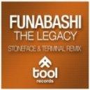 Funabashi - The Legacy (Stoneface & Terminal Remix)