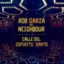 Neighbour & Rob Garza - Calle Del Espiritu Santo (Punktastike Remix)