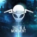 Alien T - This is A Movement