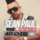 Sean Paul - Other Side of Love (Alex Louder Remix)
