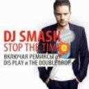 DJ Smash - Stop The Time (Original Mix)