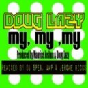 Doug Lazy - My,My,My (Maurice's Tunnel MIx)
