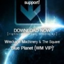 Wreckage Machinery & The Square - Blue Planet (Wreckage Machinery VIP)