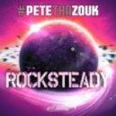Pete Tha Zouk - Rocksteady (Original Mix)