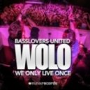 Basslovers United - Wolo (We Only Live Once)(Combination Remix)