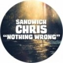 Sandwich Chris - Nothing wrong