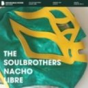 The Soulbrothers - Nacho Libre (Original Mix)