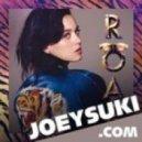 Katy Perry -  Roar (Joeysuki Bootleg)