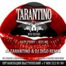 Katy Perry - Kiss Me (DJ Tarantino & DJ Digo Remix)