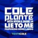 Cole Plante, Myon & Shane 54 feat. Koko Laroo - Lie To Me (R3hab Remix)