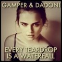 Coldplay - Every Teardrop Is a Waterfall (GAMPER & DADONI Remix)