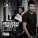 Michal Poliak & Paula P'Cay - All About You (Extended Mix)