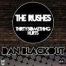Dan Blackout - The Rushes