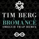 Tim Berg - Seek Bromance (Omeguh Remix)