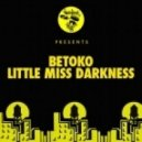 Betoko - Little Miss Darkness (Dub)