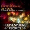 Raffe Bergwall - 30 Years (Dilite Remix Club Edit)