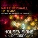 Raffe Bergwall - 30 Years (Radio Edit)