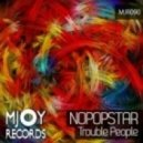 Nopopstar  -  Trouble People (Afro-Tek Remix)