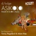 Dj Fudge - Asikolo (Hallex M & Loic L Remix) Regrooved by Timmy RegisFord & Adam