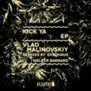 Vlad Malinovskiy - Kick Ya (Original Mix)