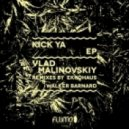 Vlad Malinovskiy, Walker Barnard - Kick Ya (Walker Barnard Remix)