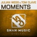 Julian Wess & Tom Clave  - Moments (Original Mix)