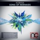 Kobana - Song Of Mermaids (August Rush Remix)