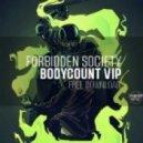 Forbidden Society  - Body Count VIP