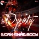 Dynasty - Work That Body (Original Mix)
