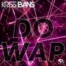 Kriss Evans - Do wap (damien n-drix remix)