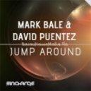 Mark Bale & David Puentez - Jump Around (Original Mix)