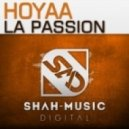 Hoyaa -  La Passion (Original Mix)